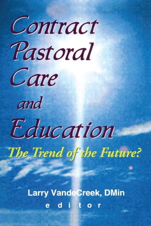Contract Pastoral Care and Education The Trend of the Future?