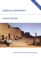 Pages d'Islam by Isabelle Eberhardt