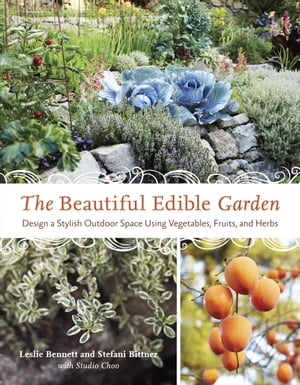 The Beautiful Edible Garden Design A Stylish Outdoor Space Using Vegetables,  Fruits,  and Herbs