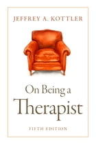 On Being a Therapist by Jeffrey Kottler