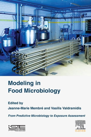 Modeling in Food Microbiology From Predictive Microbiology to Exposure Assessment