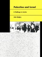 Palestine and Israel: A Challenge to Justice by John Quigley