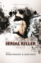Serial Killer - Tome 3 by Kyrian Malone