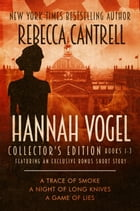 The Hannah Vogel Box Set: Books 1-3 (Collector's Edition) by Rebecca Cantrell