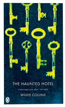 Book The Haunted Hotel: A Mystery of Modern Venice by Wilkie Collins