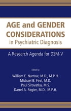 Age and Gender Considerations in Psychiatric Diagnosis: A Research Agenda for DSM-V