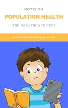 Notes on Population Health: The Healthcare Guys by The Healthcare Guys