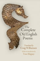The Complete Old English Poems by Craig Williamson