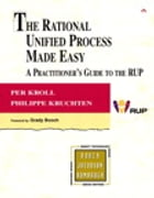 The Rational Unified Process Made Easy: A Practitioner's Guide to the RUP: A Practitioner's Guide to the RUP by Per Kroll