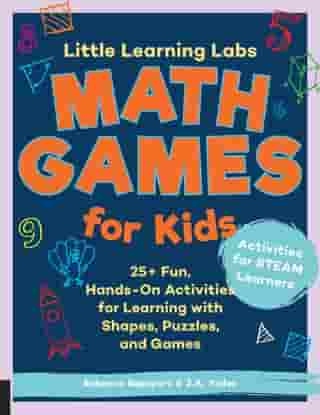 Little Learning Labs: Math Games for Kids, abridged edition: 25+ Fun, Hands-On Activities for Learning with Shapes, Puzzles, and Games by Rebecca Rapoport