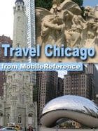 Travel Chicago: Illustrated City Guide And Maps. (Mobi Travel) by MobileReference