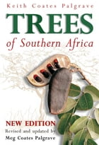 Palgrave's Trees of Southern Africa by Keith Coates Palgrave