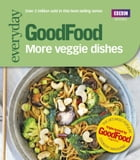 Good Food: More Veggie Dishes by Sharon Brown