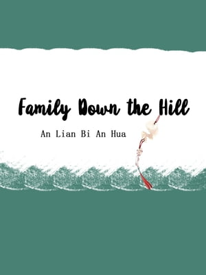 Family Down the Hill: Volume 1