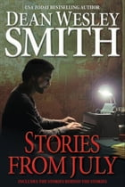 Stories from July by Dean Wesley Smith