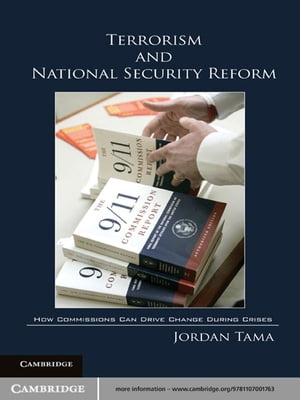 Terrorism and National Security Reform How Commissions Can Drive Change During Crises