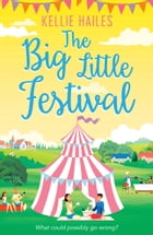 The Big Little Festival (Rabbit's Leap, Book 2) by Kellie Hailes
