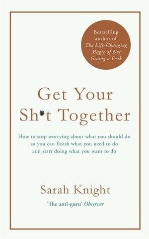 Get Your Sh*t Together The New York Times Bestseller