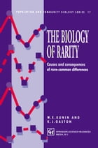 The Biology of Rarity: Causes and consequences of rare—common differences