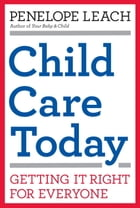 Child Care Today by Penelope Leach