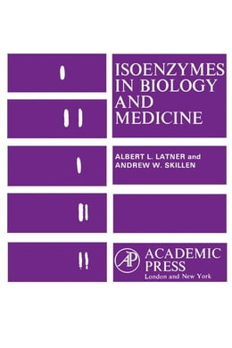 Book Isoenzymes In Biology and Medicine by Latner, Albert
