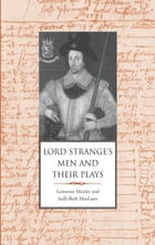 Lord Strange's Men and Their Plays by Prof. Lawrence Manley