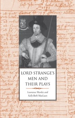 Book Lord Strange's Men and Their Plays by Prof. Lawrence Manley