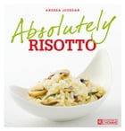 Absolutely risotto by Andrea Jourdan