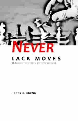 Never Lack Moves: Living Your Dream