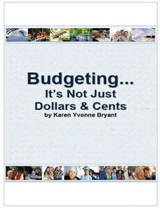 Budgeting... It's Not Just Dollars & Cents
