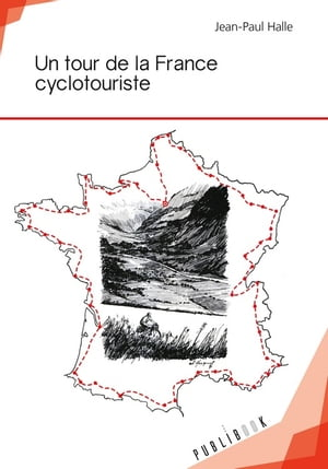 Un tour de la France cyclotouriste by Jean-Paul Halle