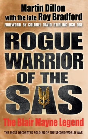 Rogue Warrior of the SAS The Blair Mayne Legend