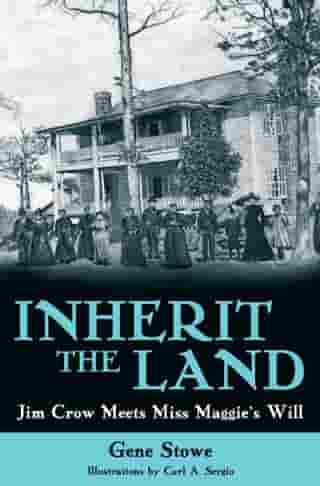 Inherit the Land: Jim Crow Meets Miss Maggieâ??s Will