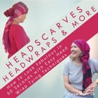 Headscarves, Head Wraps & More: How to Look Fabulous in 60 Seconds with Easy Head Wrap Tying Techniques by Kaye Nutman