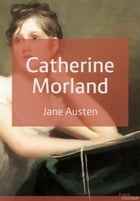Catherine Morland: L'Abbaye de Northanger by Jane Austen