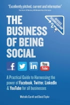 The Business of Being Social 2nd Edition: A practical guide to harnessing the power of Facebook…