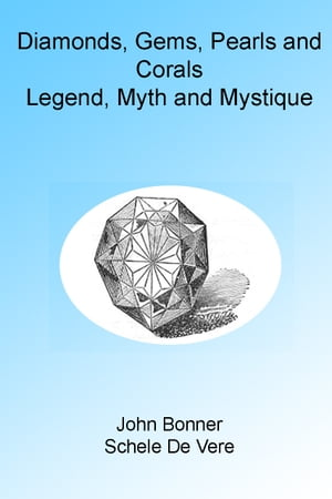 Diamonds,  Gems,  Pearls and Corals: Legend,  Myth and Mystique. Illustrated