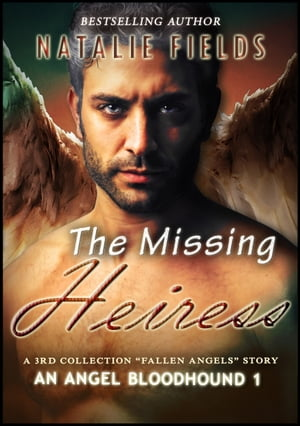 The Missing Heiress: An Angel Bloodhound 1