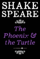 The Phoenix and the Turtle: A Poem by William Shakespeare