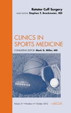 Rotator Cuff Surgery, An Issue of Clinics in Sports Medicine - E-Book by Stephen Brockmeier, MD