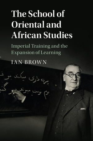 The School of Oriental and African Studies Imperial Training and the Expansion of Learning