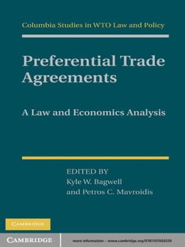 Book Preferential Trade Agreements: A Law and Economics Analysis by Kyle W. Bagwell
