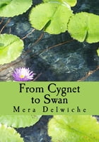 From Cygnet to Swan