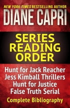 The Diane Capri Series Reading Order Checklist: The Hunt for Jack Reacher Series Thrillers, Jess Kimball Thrillers, Judge Willa Carson Mysteries, Je by Diane Capri