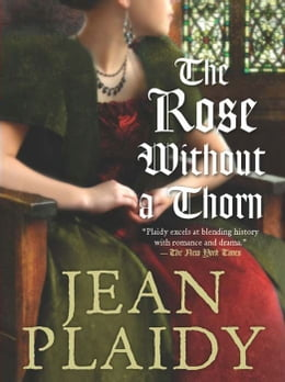 Book The Rose Without a Thorn by Jean Plaidy