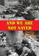 And We Are Not Saved by David Wdowinski