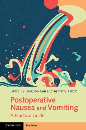 Postoperative Nausea and Vomiting A Practical Guide