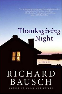 Book Thanksgiving Night: A Novel by Richard Bausch