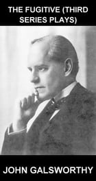 The Fugitive (Third Series Plays) [con Glosario en Español] by John Galsworthy