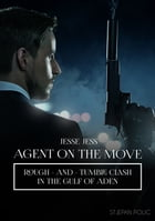 Jesse Jess - Agent on the Move - Rough and Tumble Clash: Rough - And - Tumble Clash in The Gulf Of Aden by Stjepan Polic